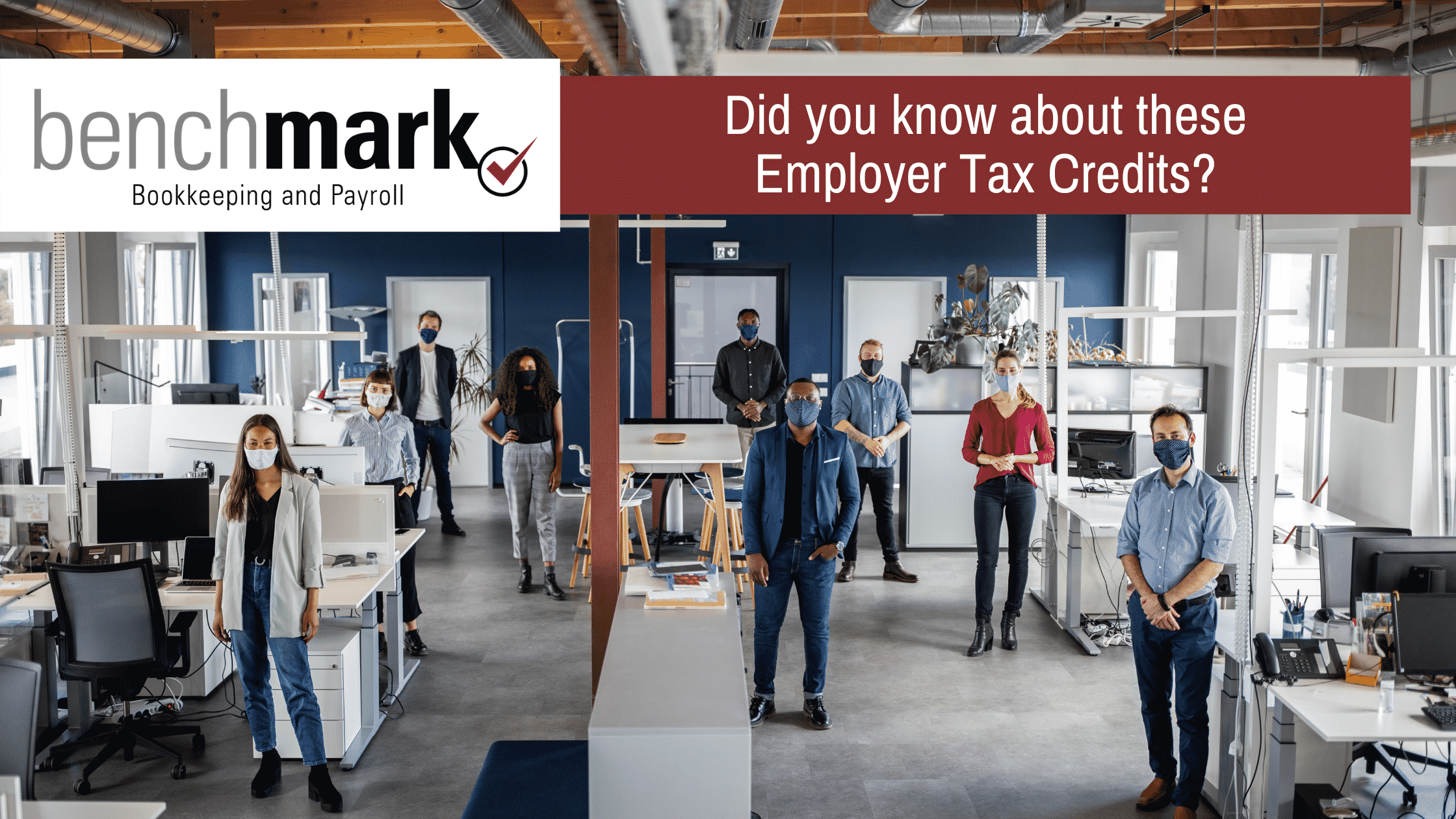 BenchmarkBookkeeping and Payroll Employer Tax Credits