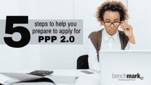 Benchmark Bookkeeping and Payroll Steps for applying for PPP 2.0